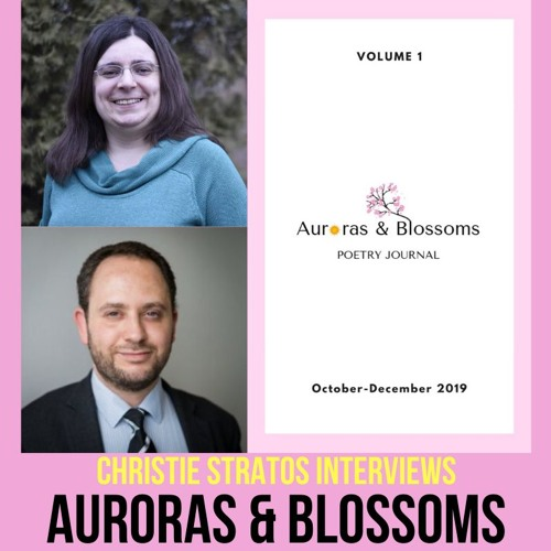 Auroras & Blossoms Poetry Journal on Writers Showcase with Christie Stratos