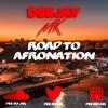 ROAD TO AFRONATION || AFROBEATS SPECIAL || @DEEJAY.MK FT. Teni, Burna Boy, Naira Marley & More