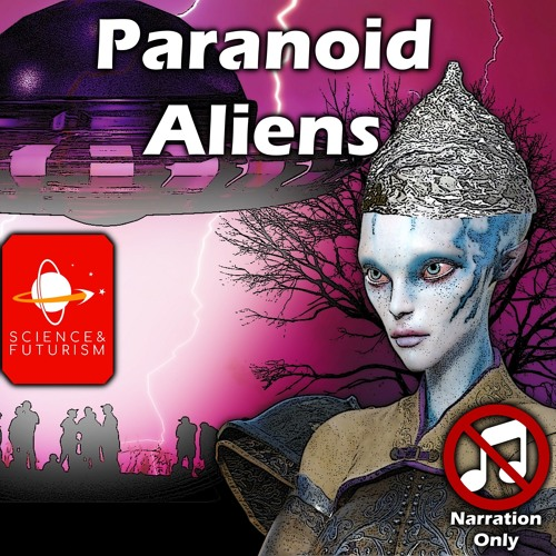 Paranoid Aliens (Narration Only)