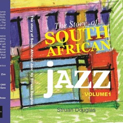 The Story of South African Jazz Introduction
