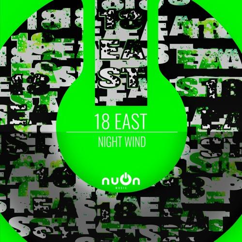18 East - Night Wind (nuOn GREEN)