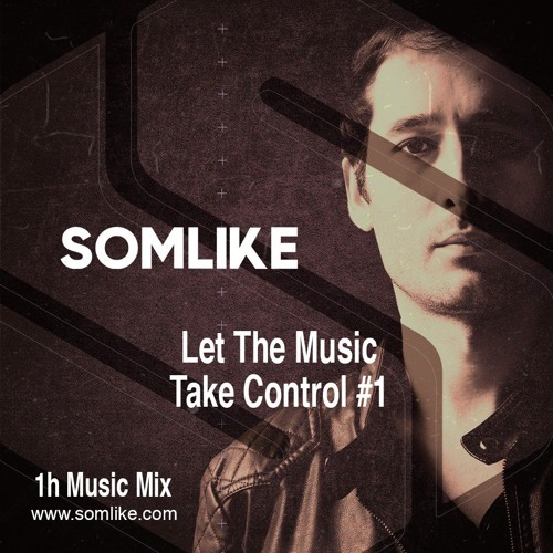 SOMLIKE - Let The Music Take Control #1
