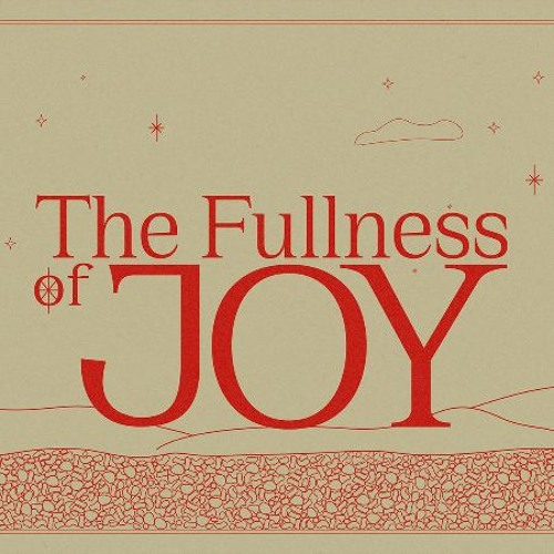The Fullness of Joy: The Birth of Joy