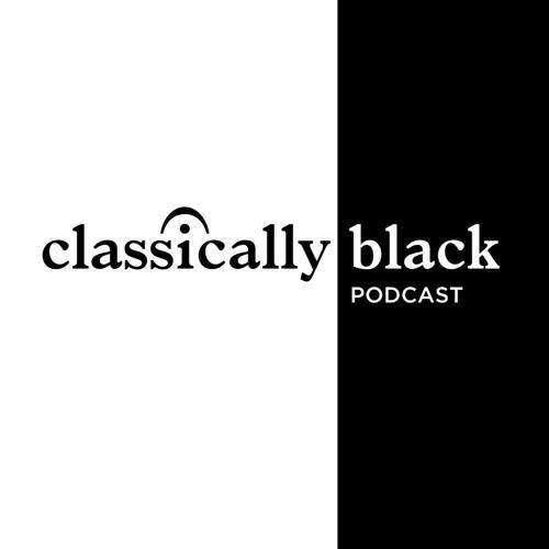 Let's Talk About It: Black Achievement in Classical Music | Episode 60