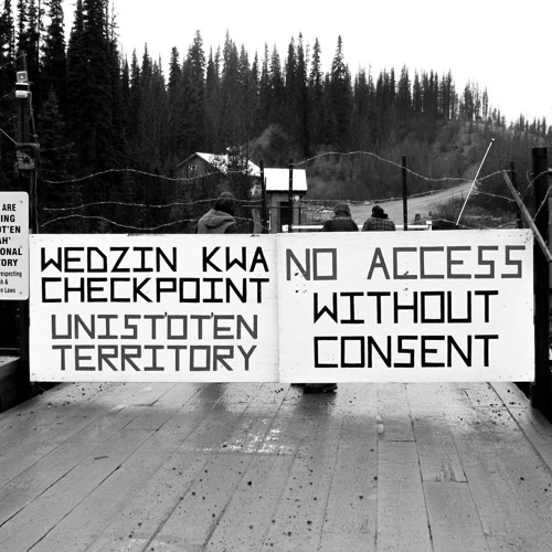 Unis'tot'en Camp: no access without consent w/ Anne Spice