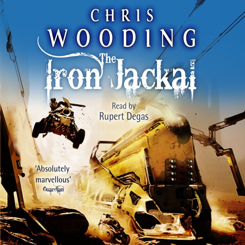 The Iron Jackal by Chris Wooding, read by Rupert Degas