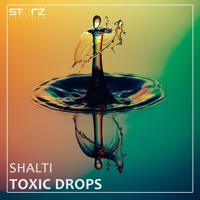 Shalti - Toxic Drops (Original Mix)| OUT NOW!