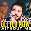 BETTER NOW X WITHOUT ME [Mashup]  Halsey Post Malone Juice WRLD
