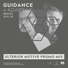 Guidance x ADAPTIVE Bristol present Ulterior Motive mini MIx