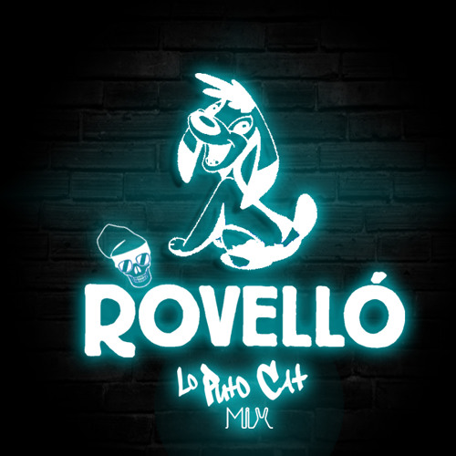 Lo Puto Cat - Rovelló (Lo Puto Cat Mix)