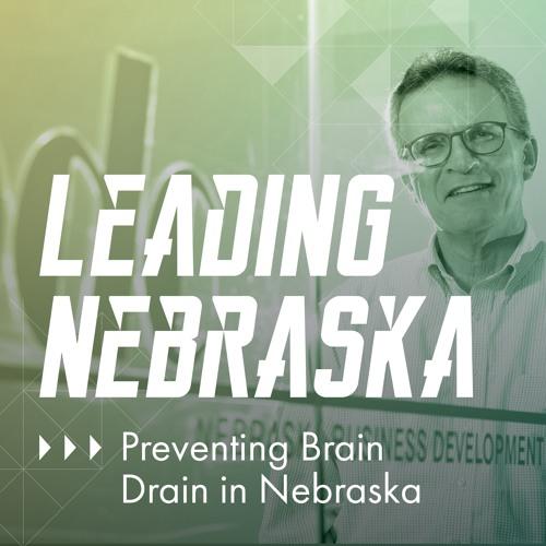 """Leading Nebraska, Episode 4: UNO'S Harold Sargus, """"Preventing Nebraska Brain Drain"""""""