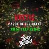 Download Carol of The Bells (VRCTIC TRAP REMIX) Mp3