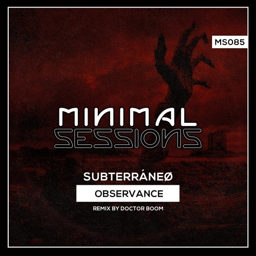MS085: Subterráneø - Observance w/ remix by Doctor Boom