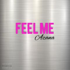 Azana - Feel Me (Prod. Pdub)