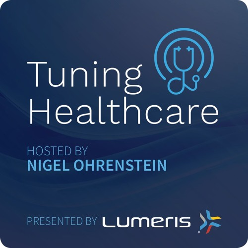 Episode 3 Tuning Healthcare - Paul Keckley - What's Next for Primary Care?