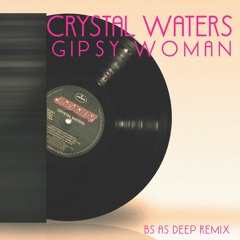 HSM FREE DOWNLOAD | Crystal Waters - Gipsy Woman (Bs As Deep Extended Remix)