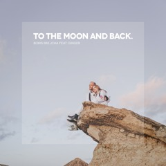 To The Moon And Back (feat. Ginger) Radio Edit