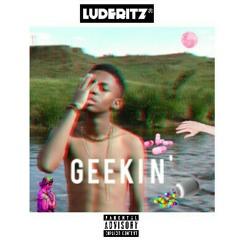 GEEKIN' (Prod By. L I N C O L N)