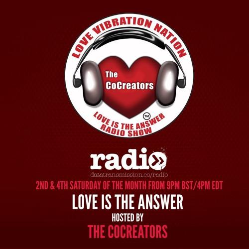 The CoCreators - LoveIsTheAnswerRadioShow - EP6