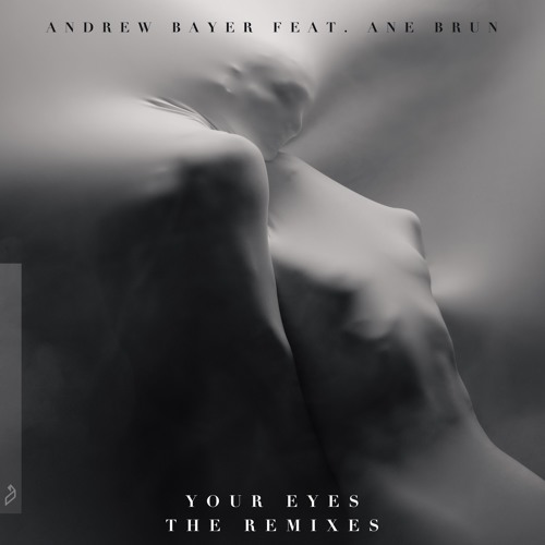 Andrew Bayer Your Eyes The Remixes