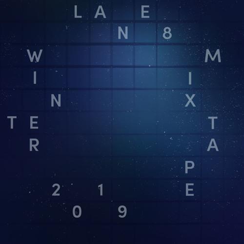 Lane 8 Winter 2019 Mixtape
