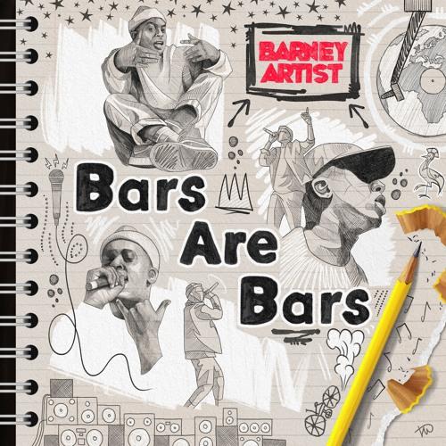 Barney Artist - Bars Are Bars