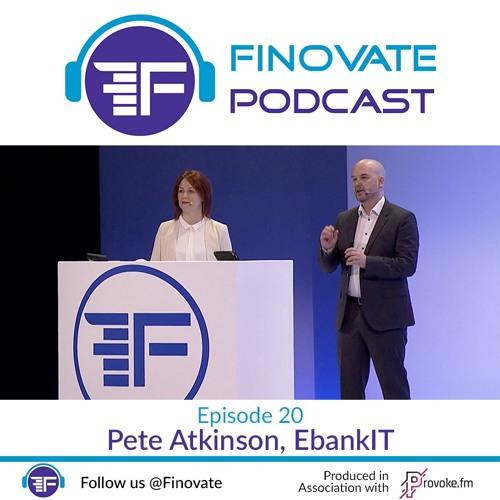 EP 20: Pete Atkinson, EbankIT