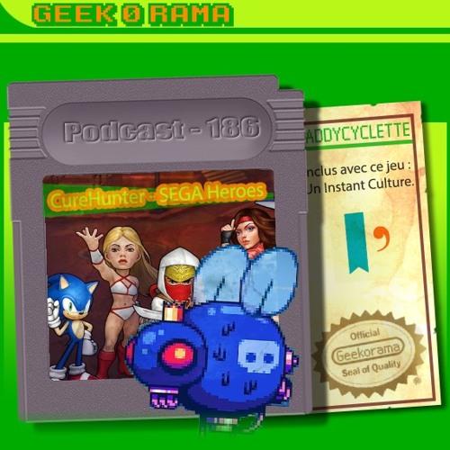 Épisode 186 Geek'O'rama - CureHunter & SEGA Heroes | Instant Culture : Dear Reader