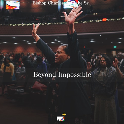 Bishop Charles E. Blake Sr. | Beyond Impossible