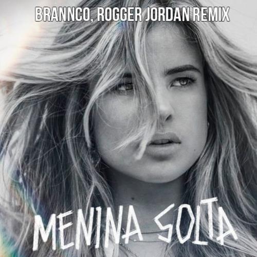 Giulia Be - Menina Solta (Brannco, Roger Jordan Remix)