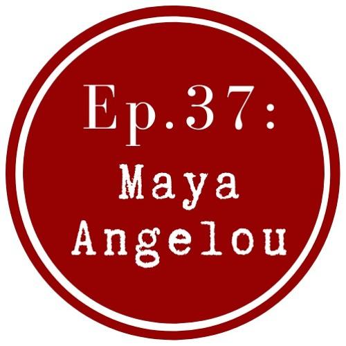 Get Lit Episode 37: Maya Angelou