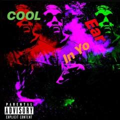 Cool In Yo Ear