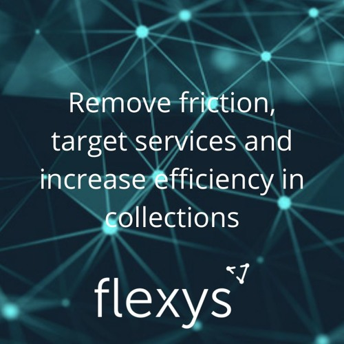 Remove friction, target services and increase efficiency in collections