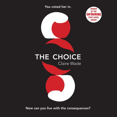 The Choice by Claire Wade, read by Emma Gregory