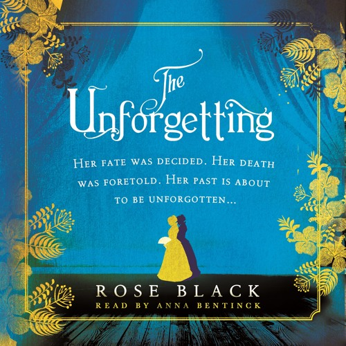 The Unforgetting by Rose Black, read by Anna Bentinck