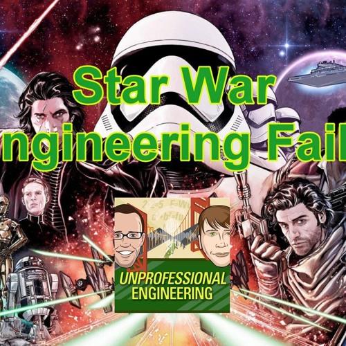 Star Wars Engineering Fails - Episode 175