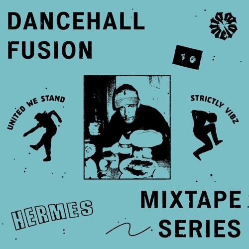 Dancehall Fusion #10: Hermes