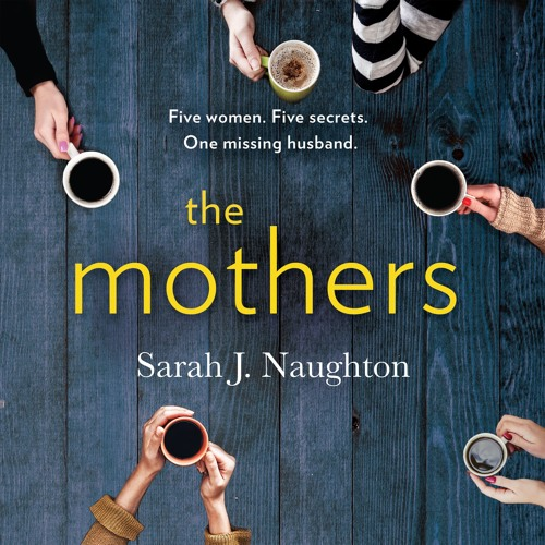The Mothers by Sarah J. Naughton, read by