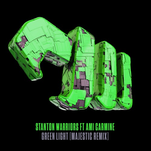 Stanton Warriors - Green Light ft. Ami Carmine (Majestic Remix) [OUT NOW]