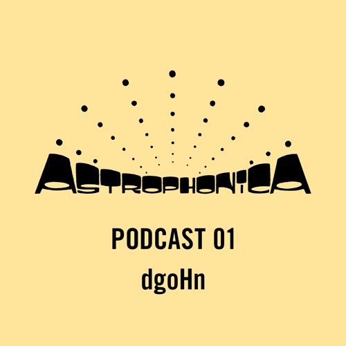 Astrophonica Podcast 01 - dgoHn