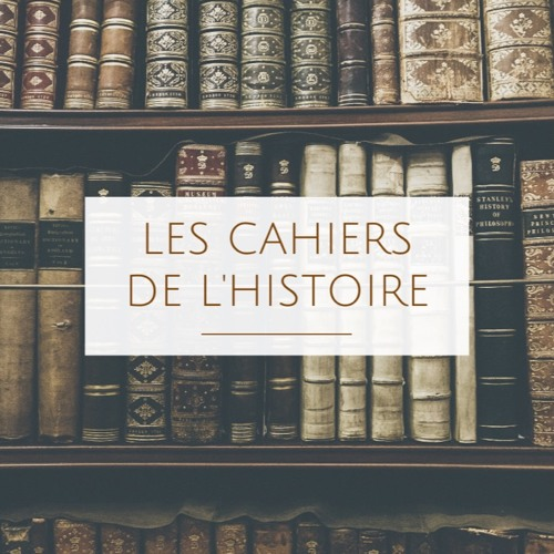 Cahiers de l'Histoire