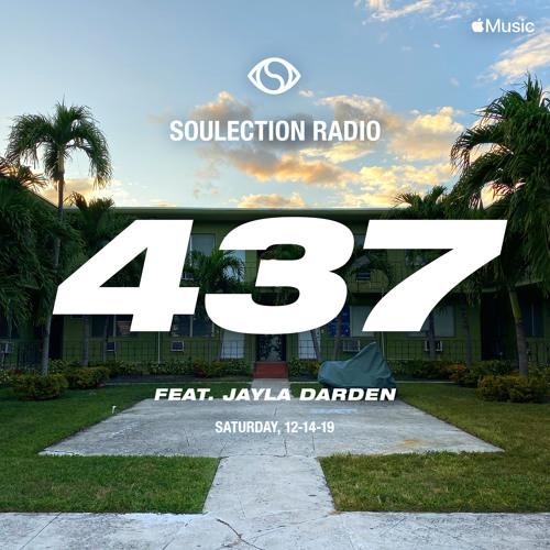 Soulection Radio Show #437 ft. Jayla Darden