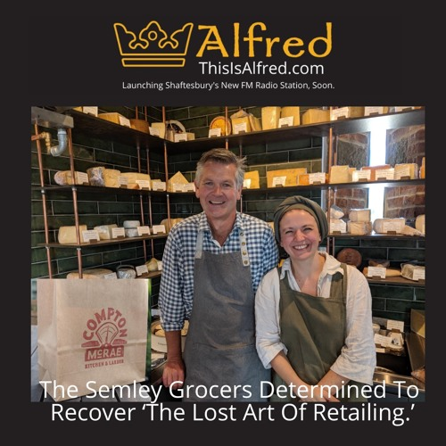 Semley Grocers Determined To Recover 'The Lost Art Of Retailing'