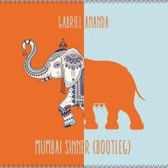 Gabriel Ananda - Mumbai Sinner (Bootleg)