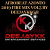 🔥AFROBEAT AZONTO 2019 FIRE MIX VOL3 BY DEEJAYKKGH🔥