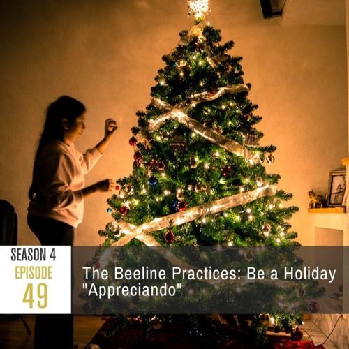 """Season 4 Episode 49 - The Beeline Practices: Be a Holiday """"Apprecianado"""""""