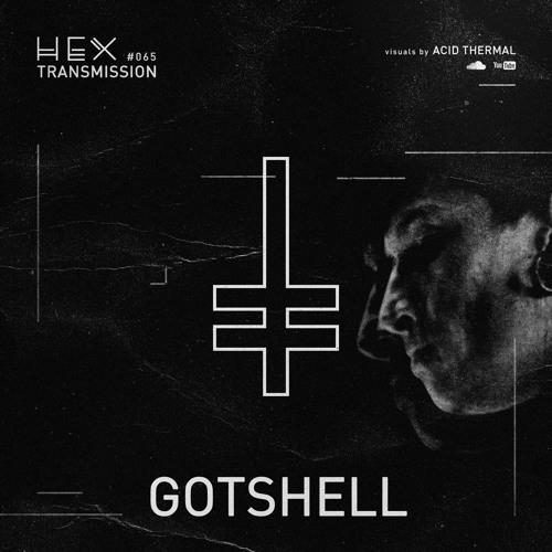 HEX Transmission #065 - Gotshell