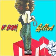 "K'ron - Gifted ""Gift It"" (prod. Tj Da Beat Man)"