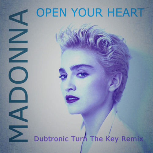 Open Your Heart (Dubtronic Turn The Key Remix)