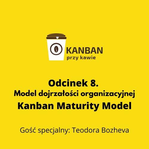 Kanban Maturity Model - model dojrzałości organizacyjnej
